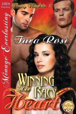 Winning Her Racy Heart [Racy Nights 1] (Siren Publishing Menage Everlasting)