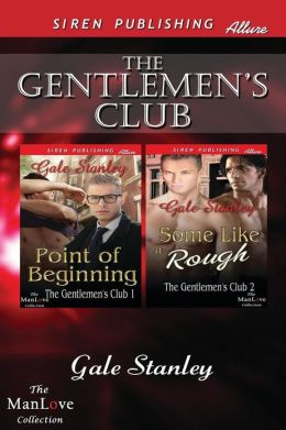 The Gentlemen's Club [Point of Beginning: Some Like It Rough] (Siren Publishing Allure Manlove)