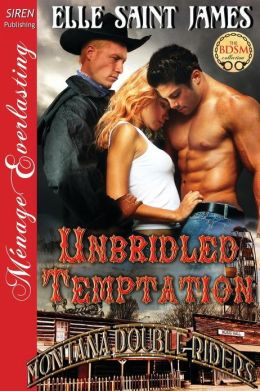 Unbridled Temptation [Montana Double Riders 1] (Siren Publishing Menage Everlasting)