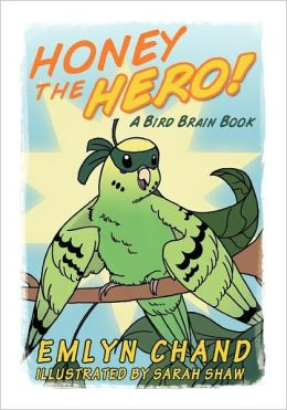 Honey the Hero: A Bird Brain Book