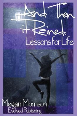 And Then It Rained: Lessons for Life