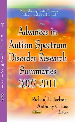 Advances in Autism Spectrum Disorder Research: Summaries, 2007-2011
