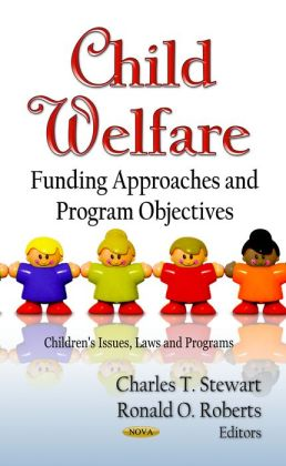 Child Welfare : Funding Approaches and Program Objectives