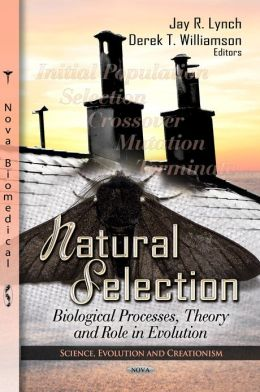 Natural Selection: Biological Processes, Theory and Role in Evolution