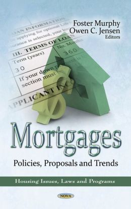 Mortgages: Policies, Proposals and Trends