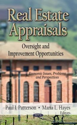 Real Estate Appraisals: Oversight and Improvement Opportunities