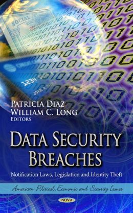 Data Security Breaches: Notification Laws, Legislation and Identity Theft