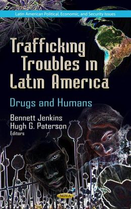 Trafficking Troubles in Latin America: Drugs and Humans