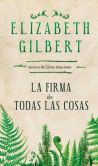 Book Cover Image. Title: La firma de todas las cosas (The Signature of All Things), Author: Elizabeth Gilbert