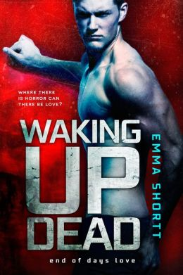 Waking Up Dead (An End of Days Love Novel)