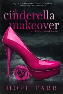 The Cinderella Makeover (Entangled Indulgence)