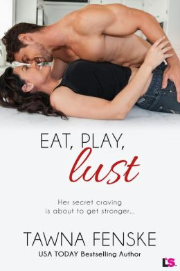 Eat, Play, Lust (Entangled Lovestruck)