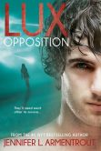 Book Cover Image. Title: Opposition (Lux Series #5), Author: Jennifer L. Armentrout