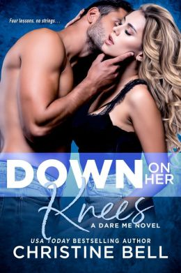 Down on Her Knees (A Dare Me Novel)