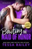 Book Cover Image. Title: Baiting the Maid of Honor (Entangled Brazen), Author: Tessa Bailey