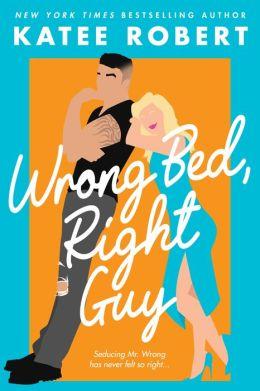 Wrong Bed, Right Guy (Entangled Brazen)