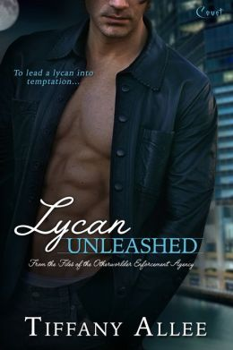 Lycan Unleashed: A Files of the Otherworlder Enforcement Agency Novel