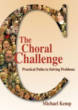 The Choral Challenge: Practical Paths to Solving Problems