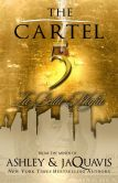 Book Cover Image. Title: The Cartel 5:  La Bella Mafia, Author: Ashley and JaQuavis