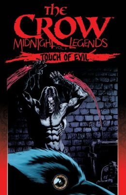 The Crow: Midnight Legends, Vol. 6: Touch Of Evil