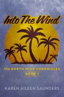 Into The Wind: The Northwind Chronicles Book 1