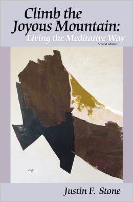 Climb the Joyous Mountain: Living the Meditative Way (2nd Edition)