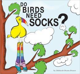 Do Birds Need Socks?