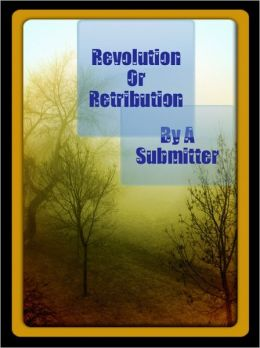Revolution Or Retribution