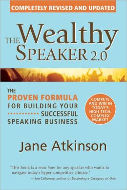 The Wealthy Speaker 2.0: The Proven Formula for Building Your Successful Speaking Business