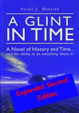A Glint in Time: A Novel of History and Time... and the Ability To Do Something About It!