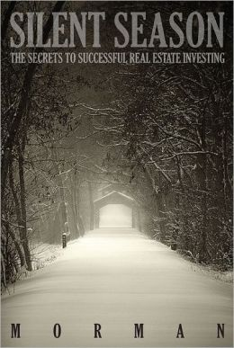Silent Season: The Secrets to Successful Real Estate Investing.