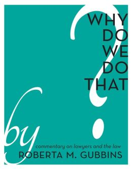 Why Do We do That?: Commentary on Lawyers and the Law