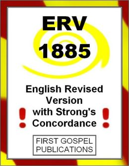 ERV 1885 English Revised Version with Strong's Concordance