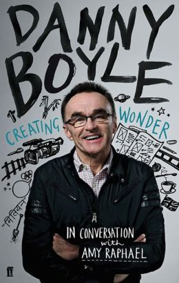 Danny Boyle: The First Authorized Biography of the Academy Award Director of Slumdog Millionaire