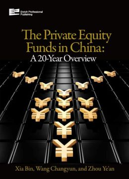 The Private Equity Funds in China: A 20-Year Overview: 2-Volume Set Bin Xia