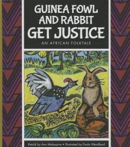 Guinea Fowl and Rabbit Get Justice : An African Folktale