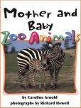 Book Cover Image. Title: Mother and Baby Zoo Animals, Author: Caroline Arnold