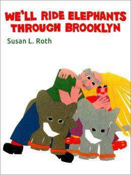 We'll Ride Elephants Through Brooklyn