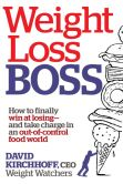 Book Cover Image. Title: Weight Loss Boss:  How to Finally Win at Losing--and Take Charge in an Out-of-Control Food World, Author: David Kirchhoff