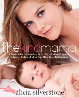 The Kind Mama: A Simple Guide to Supercharged Fertility, a Radiant Pregnancy, a Sweeter Birth, and a Healthier, More Beautiful Beginning