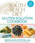 Book Cover Image. Title: The South Beach Diet Gluten Solution Cookbook:  175 Delicious, Slimming, Gluten-Free Recipes, Author: Arthur Agatston