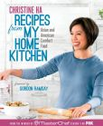 Book Cover Image. Title: Recipes from My Home Kitchen:  Asian and American Comfort Food from the Winner of MasterChef Season 3 on FOX(TM), Author: Christine Ha