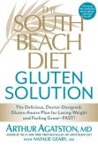 Book Cover Image. Title: The South Beach Diet Gluten Solution:  The Delicious, Doctor-Designed, Gluten-Aware Plan for Losing Weight and Feeling Great--FAST!, Author: Arthur Agatston