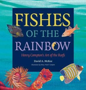 Fishes of the Rainbow: Henry Compton's Art of the Reefs