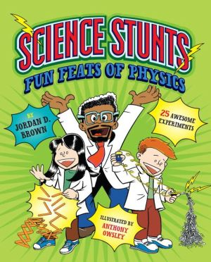 Science Stunts: Fun Feats of Physics