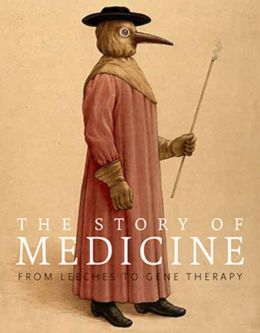 The Story of Medicine: From Leeches to Gene Therapy