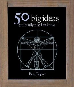 50 Big Ideas You Really Need to Know