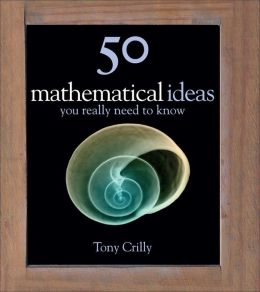 50 Mathematical Ideas You Really Need to Know