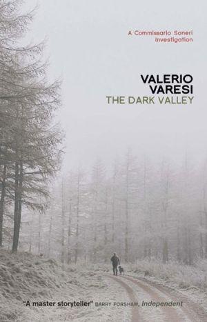 The Dark Valley: A Commissario Soneri Investigation