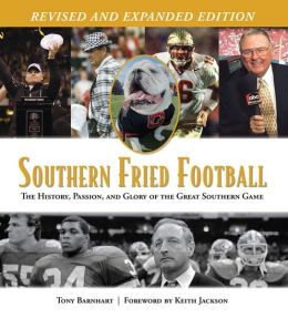 Southern Fried Football (Revised): The History, Passion, and Glory of the Great Southern Game
